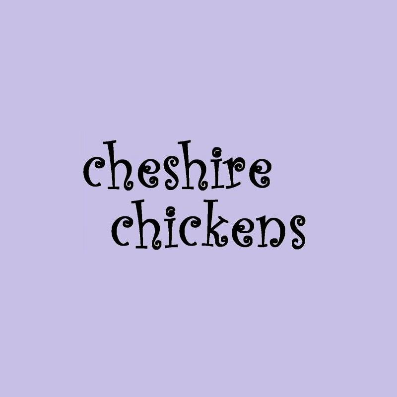 Cheshire Chickens